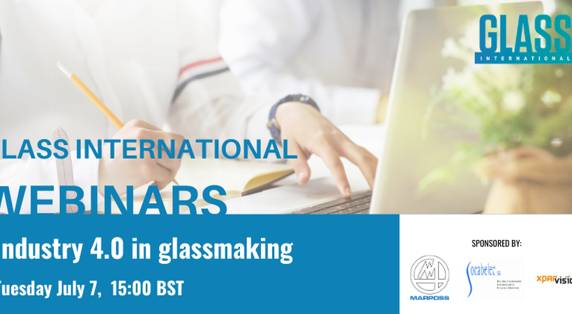 The Industry 4.0 in Glass manufacturing webinar takes place on Tuesday, July 7