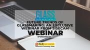 Future Trends of Glassmaking: An exclusive webinar from Sisecam